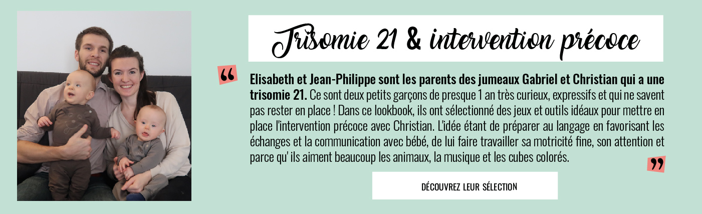 Lookbook : Trisomie 21 & intervention précoce